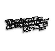cheap -IF ONE DAY SPEED KILLS ME RIP PAUL WALKER Car Window Bumper Vinyl Decal Sticker